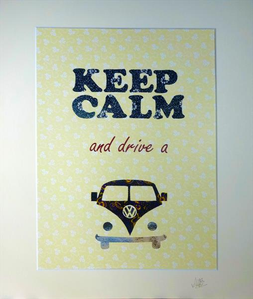 Keep Calm - Drive a camper van by Sue Rowe