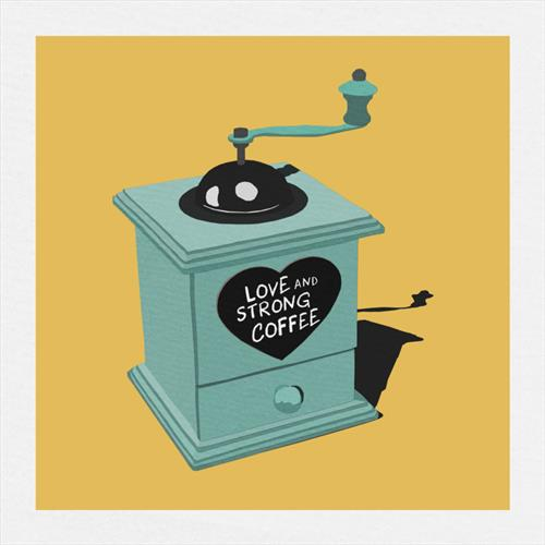 Love and Strong Coffee