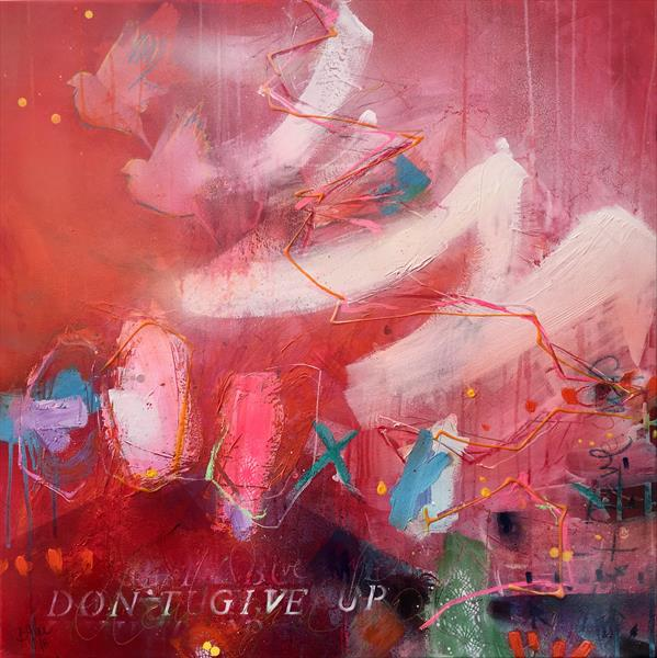 don't give up II by Bea Garding Schubert