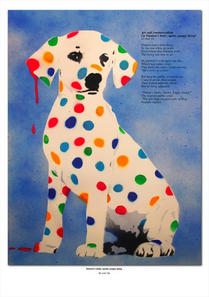 DAMIEN'S DOTTY, SPOTTY PUPPY DAWG. A1, SIGNED PRINT AND POEM by Juan Sly