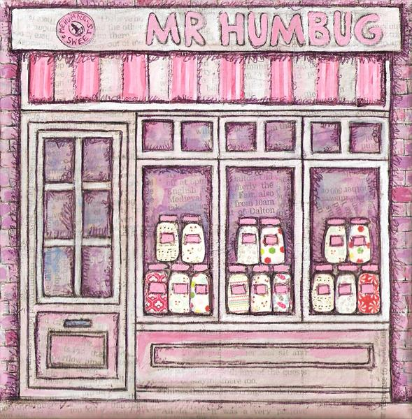 Mr Humbug's Sweet Shop by Ruth Bilham